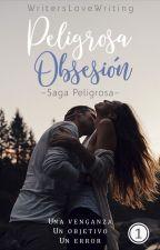 Peligrosa Obsesión by WritersLoveWriting