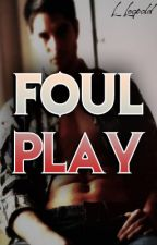 Foul Play by FromFiction