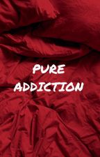 Pure Addiction [MxM] by kat_96