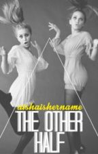 The Other Half by aishaishername