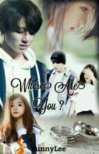 [Completed] Where Are You ? by -BunnyLee