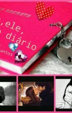 Eu,ele,e o diário by elanemars
