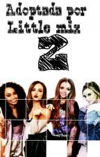 Adoptada por Little Mix 2 by Mari_Joss