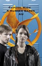 Capitol High: A Hunger Games AU by Peetniss27