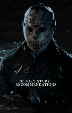 SPOOKY STORY RECOMMENDATIONS by spoopycommunity