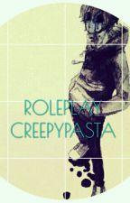 RolePlay [[CREEPYPASTA]]{{CERRADO PERRAS}} by RicaNutella10