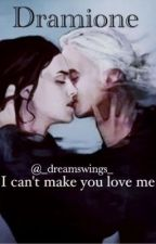 •Dramione• I can't make you love me by _dreamswings_