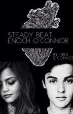 Steady beat✔️ (Enoch O'connor) by mrs_ami_weasley