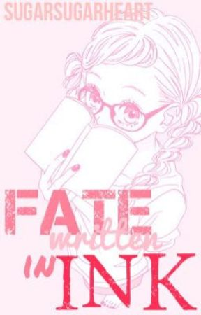 Fate Written in Ink by SugarSugarHeart