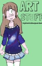 ART STUFF  by mychemicalwaywardson