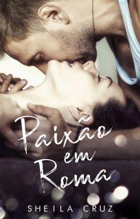 Paixão em Roma(livro 01) Degustação  by sheila_cruz_martino
