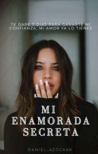 Mi enamorada secreta (EDITANDO) by daniel_pintoBTSizumy