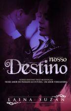 Nosso Destino- Conto DEGUSTAÇÃO by LainaSuzan