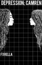 Depression; camren by fxrella