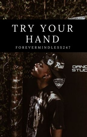 Try Your Hand | Milijah by ForeverMindless247