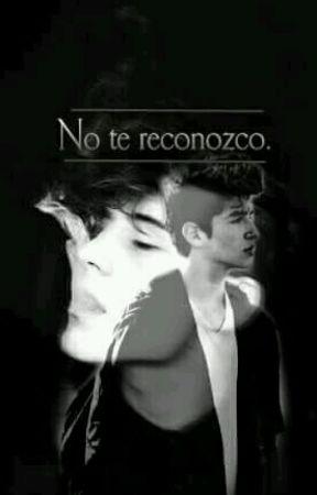 No Te Reconozco. by SecretName22