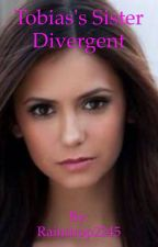 Tobias's Little Sister. (Divergent)  by Raindrop2245