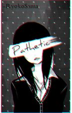 Pathetic. by RyokoSama
