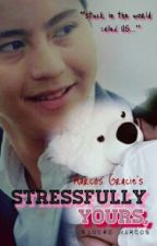 Stressfully YOURS,[MarcosBrothers FANFICTION] by MarcosGracie