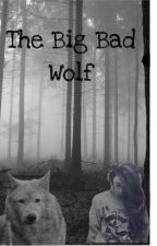 The Big Bad Wolf by AmberEyedBrunette