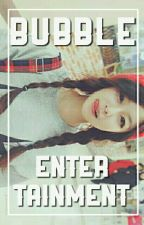 Bubble Entertainment ➳「 A.F」 by jeonggukabs