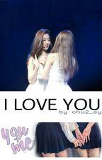 I LOVE YOU by chu2_ey