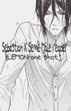 Sebastian x Seme male reader {LEMON-one shot} by MollyCooper6