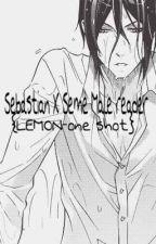 Sebastian x Seme male reader {LEMON-one shot} by MollyCooper6