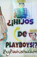 ¿¡Hijos de PlayBoys!? by PaukisHuitron