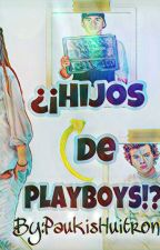 ¿¡Hijos de PlayBoys!? by PaukisHuitron