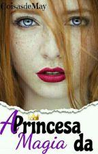 A Princesa da Magia by CoisasdeMay