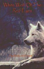 White Wolf Of the Red Eyes  by Shay_Stone