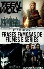 Frases famosas de Filmes e Séries by RayleeCout
