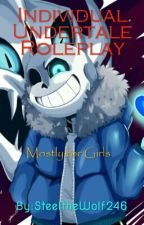 Individual Undertale Roleplay (Mostly for Girls) by Xx_KingOfWolves_xX