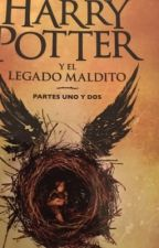Harry potter Y El Legado Maldito by _thechosen1_