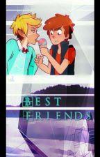 Best Friends (Billdip) [COMPLETE] #Wattys2017 by kinkyqueer