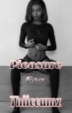 Pleasure  by issaTyy6ook