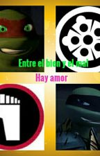 Entre El Bien Y El Mal Hay Amor [Pausada Temporalmente] by O-Priscila-O