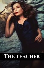 The teacher by 1bitchwriter