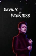❌ Devil's Weakness|| B.U. ❌ {EDITING} by Daniella_Gold