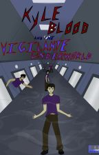 Kyle Blood and the Vigilante Underworld by HUUComics