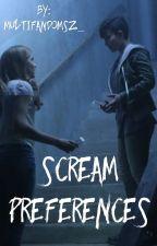 Scream Preferences by multifandomsz_