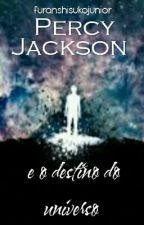 (Em Pausa) Percy Jackson e o destino do universo  by __FONJ__