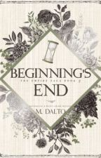 Beginning's End | Empire Saga Book Three #Wattys2017 by druidrose