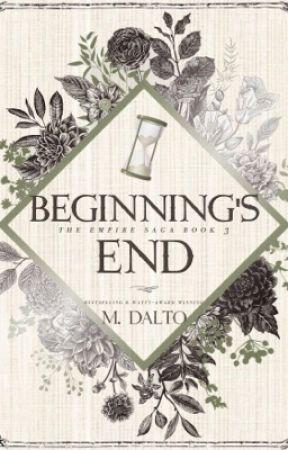 Beginning's End | Empire Saga Book Three #Wattys2017 by druidrose