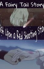 Wish upon a Red Shooting Star. by Bobalover0703