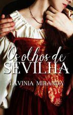 Os olhos de Sevilha by lavsmiranda