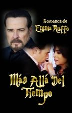 Más Allá Del Tiempo by EmmaRuffo