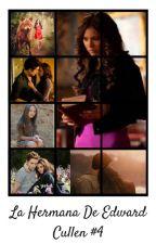 La Hermana de Edward Cullen [Book #4] by karla_lissette13