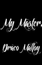 My Master Draco Malfoy by BabieDollie